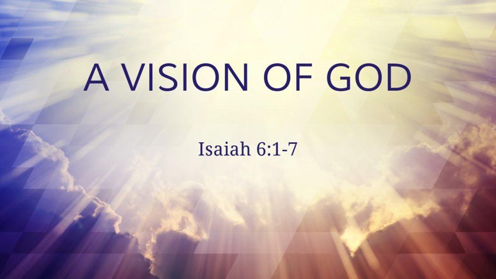 Isaiah 6 - A Vision of God
